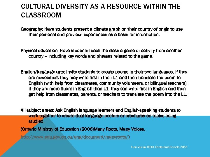 CULTURAL DIVERSITY AS A RESOURCE WITHIN THE CLASSROOM Geography: Have students present a climate