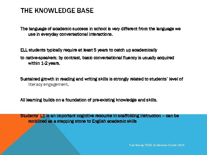 THE KNOWLEDGE BASE The language of academic success in school is very different from