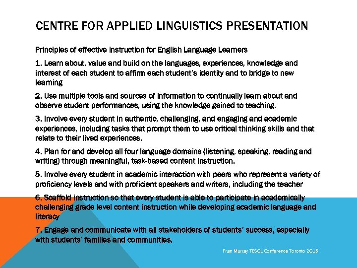 CENTRE FOR APPLIED LINGUISTICS PRESENTATION Principles of effective instruction for English Language Learners 1.