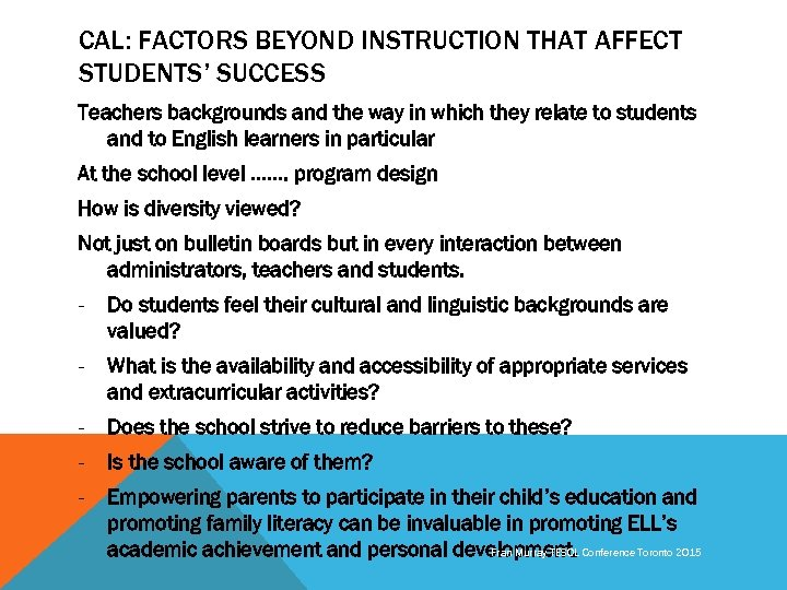 CAL: FACTORS BEYOND INSTRUCTION THAT AFFECT STUDENTS' SUCCESS Teachers backgrounds and the way in