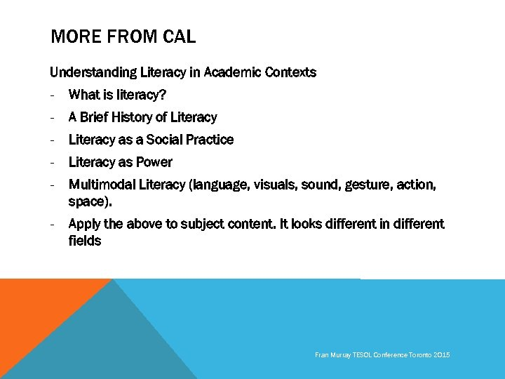 MORE FROM CAL Understanding Literacy in Academic Contexts - What is literacy? - A