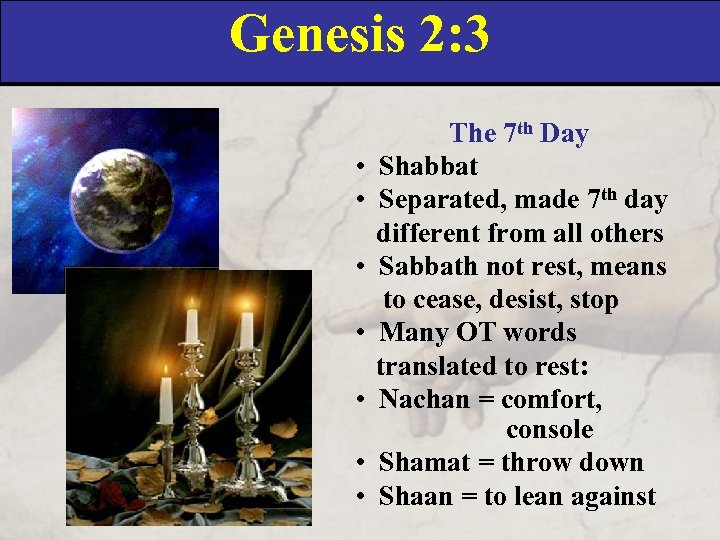 Genesis 2: 3 • • The 7 th Day Shabbat Separated, made 7 th