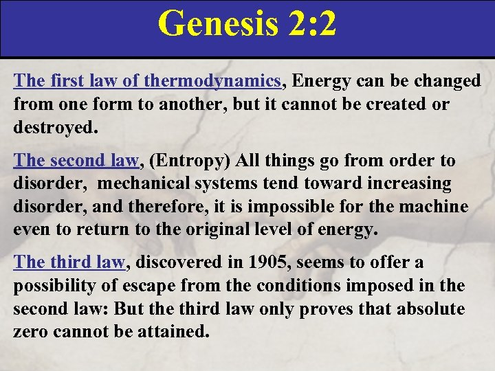 Genesis 2: 2 The first law of thermodynamics, Energy can be changed from one