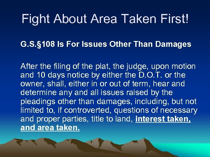 Fight About Area Taken First! G. S. § 108 Is For Issues Other Than