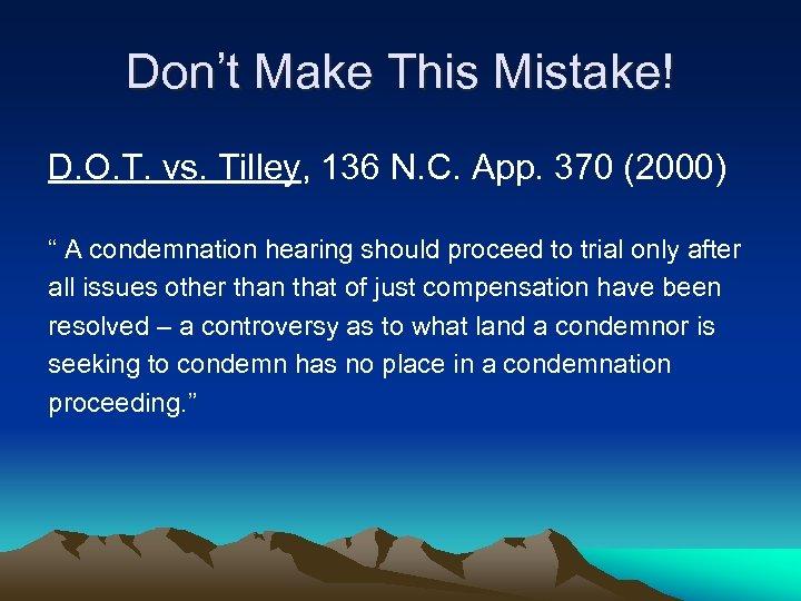 Don't Make This Mistake! D. O. T. vs. Tilley, 136 N. C. App. 370