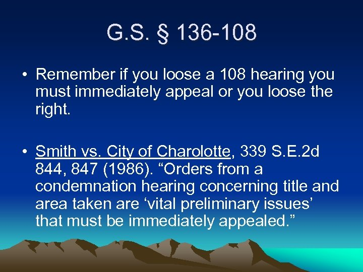 G. S. § 136 -108 • Remember if you loose a 108 hearing you