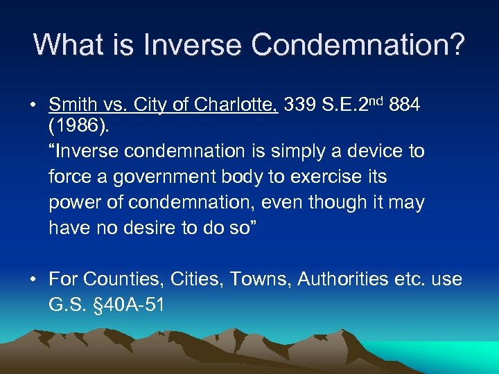 What is Inverse Condemnation? • Smith vs. City of Charlotte, 339 S. E. 2