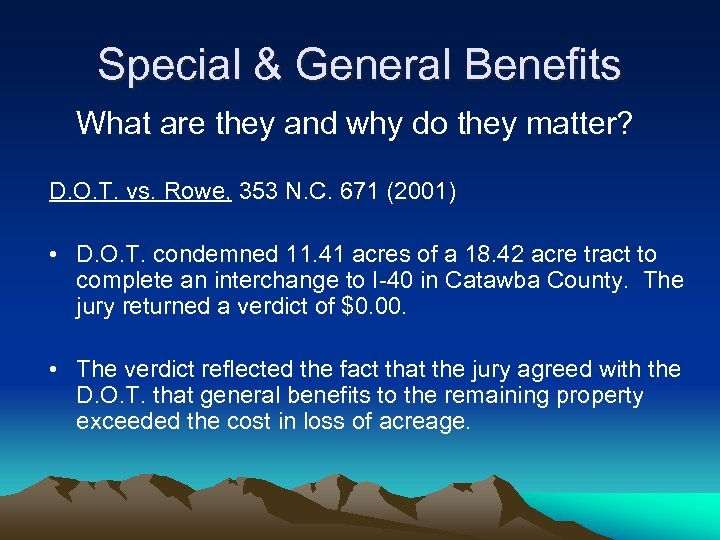 Special & General Benefits What are they and why do they matter? D. O.