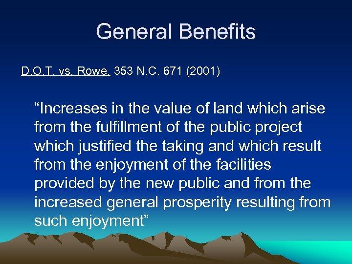 """General Benefits D. O. T. vs. Rowe, 353 N. C. 671 (2001) """"Increases in"""