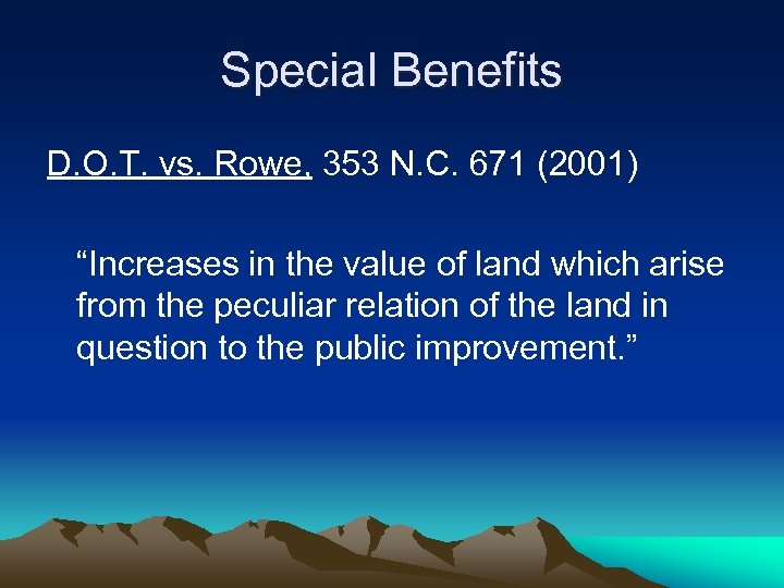 """Special Benefits D. O. T. vs. Rowe, 353 N. C. 671 (2001) """"Increases in"""