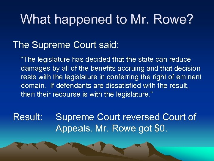 """What happened to Mr. Rowe? The Supreme Court said: """"The legislature has decided that"""