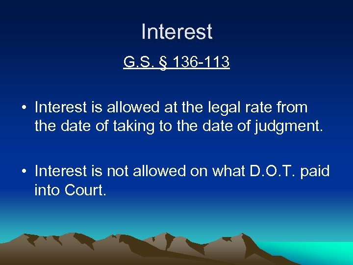 Interest G. S. § 136 -113 • Interest is allowed at the legal rate