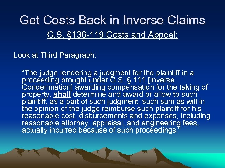 Get Costs Back in Inverse Claims G. S. § 136 -119 Costs and Appeal: