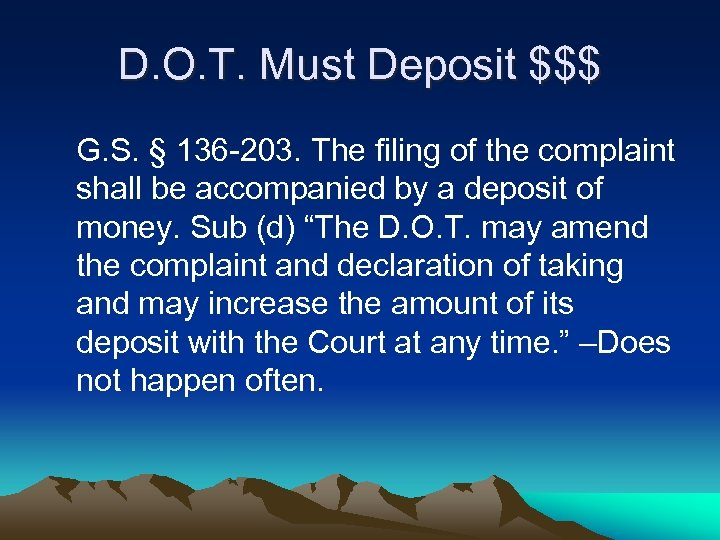 D. O. T. Must Deposit $$$ G. S. § 136 -203. The filing of