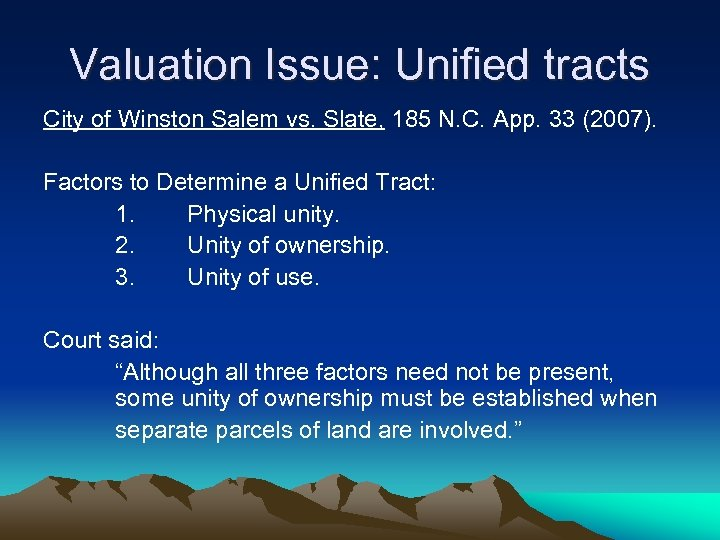 Valuation Issue: Unified tracts City of Winston Salem vs. Slate, 185 N. C. App.
