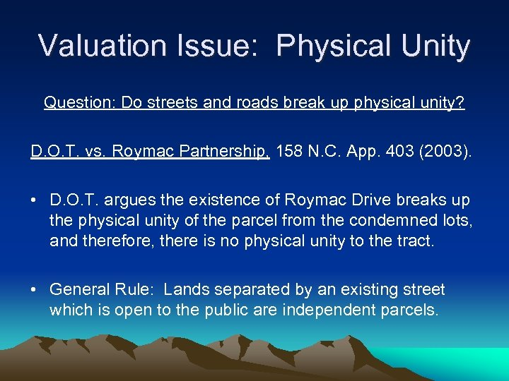 Valuation Issue: Physical Unity Question: Do streets and roads break up physical unity? D.