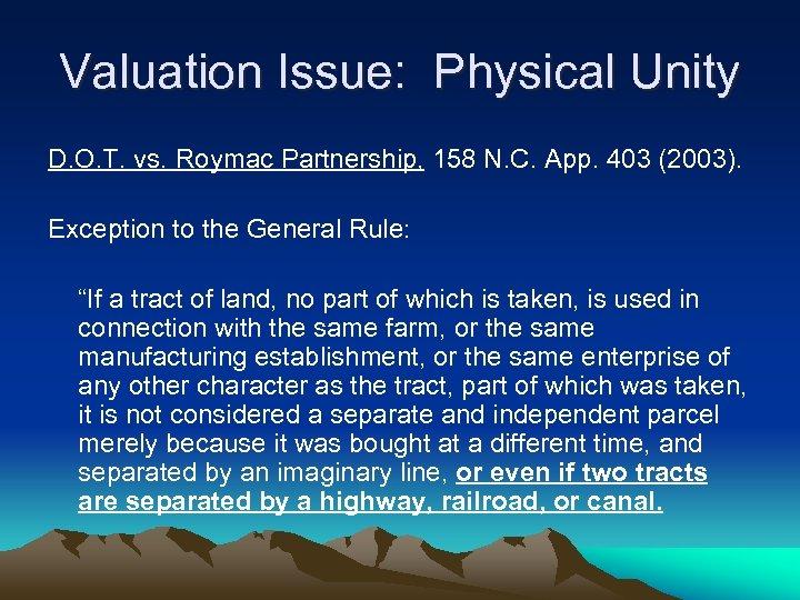 Valuation Issue: Physical Unity D. O. T. vs. Roymac Partnership, 158 N. C. App.