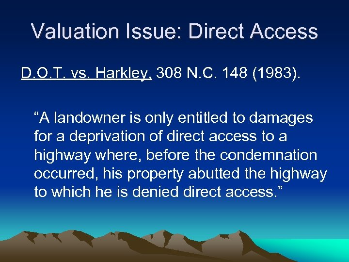 Valuation Issue: Direct Access D. O. T. vs. Harkley, 308 N. C. 148 (1983).