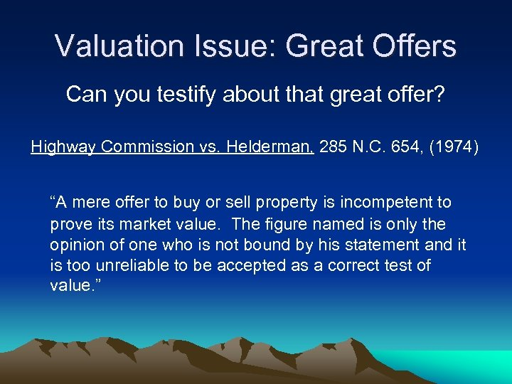 Valuation Issue: Great Offers Can you testify about that great offer? Highway Commission vs.