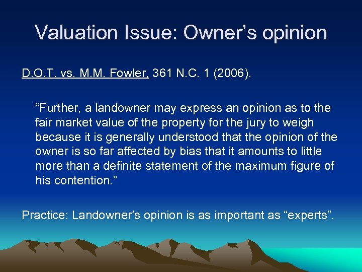 Valuation Issue: Owner's opinion D. O. T. vs. M. M. Fowler, 361 N. C.