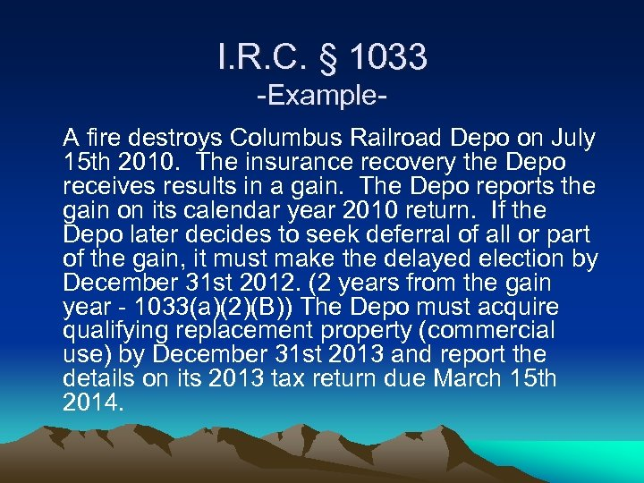 I. R. C. § 1033 -Example. A fire destroys Columbus Railroad Depo on July