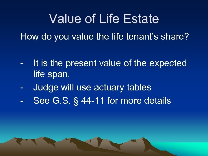 Value of Life Estate How do you value the life tenant's share? - It