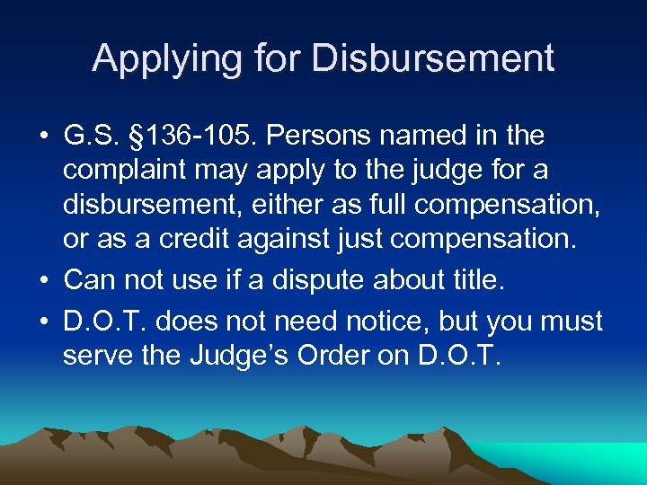 Applying for Disbursement • G. S. § 136 -105. Persons named in the complaint