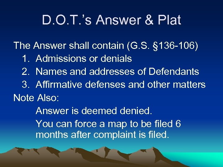 D. O. T. 's Answer & Plat The Answer shall contain (G. S. §