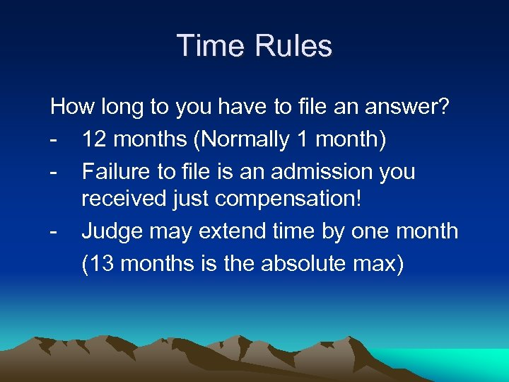Time Rules How long to you have to file an answer? - 12 months