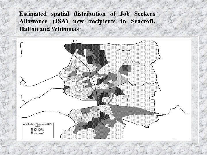 Estimated spatial distribution of Job Seekers Allowance (JSA) new recipients in Seacroft, Halton and