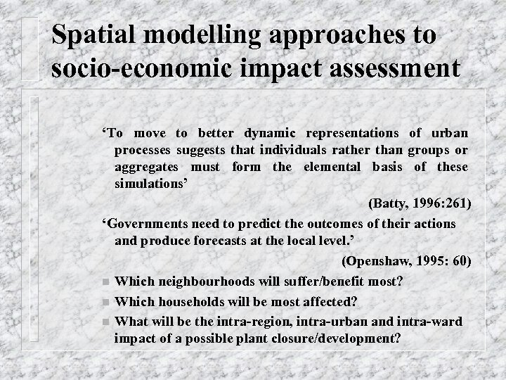 Spatial modelling approaches to socio-economic impact assessment 'To move to better dynamic representations of