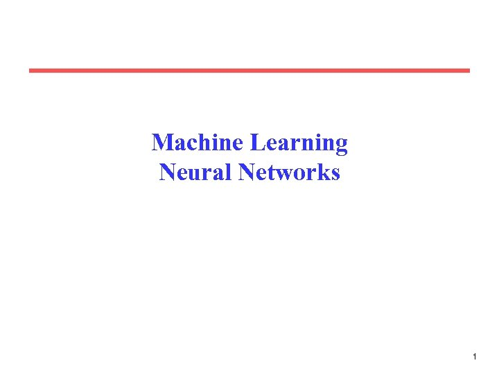 Machine Learning Neural Networks 1