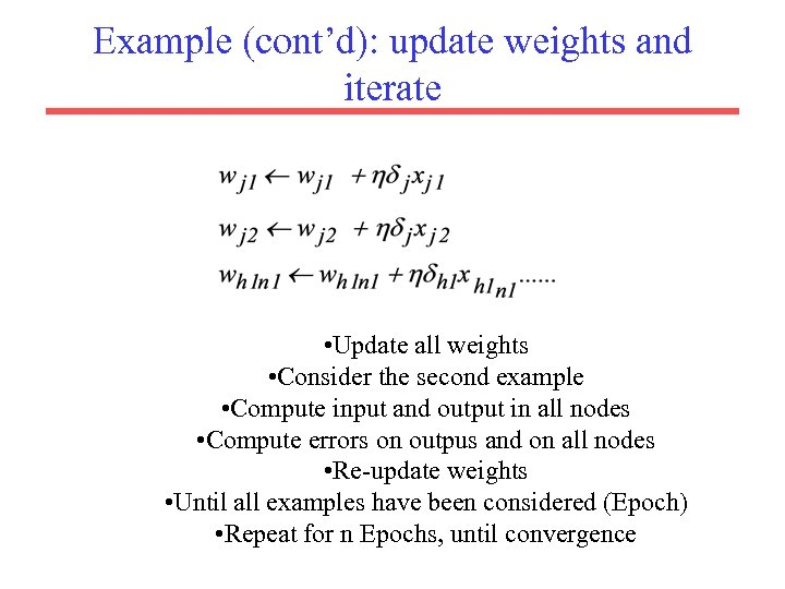Example (cont'd): update weights and iterate • Update all weights • Consider the second
