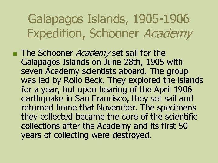 Galapagos Islands, 1905 -1906 Expedition, Schooner Academy n The Schooner Academy set sail for