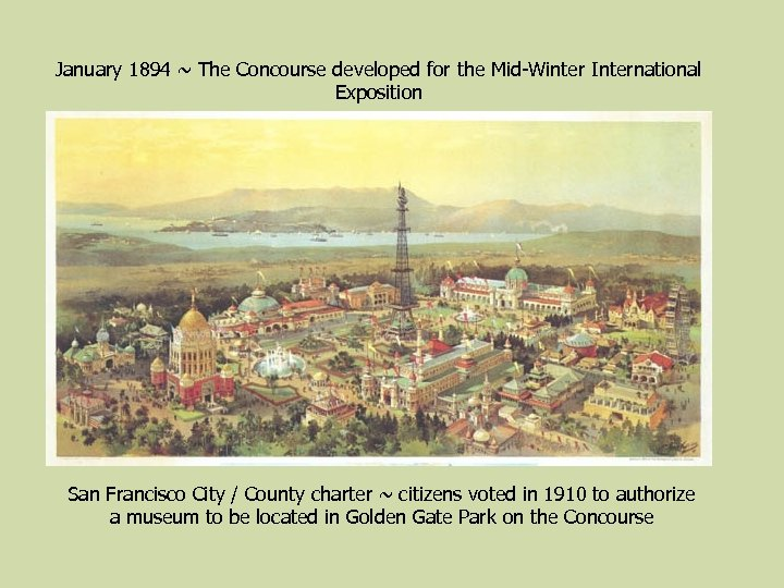 January 1894 ~ The Concourse developed for the Mid-Winter International Exposition San Francisco City