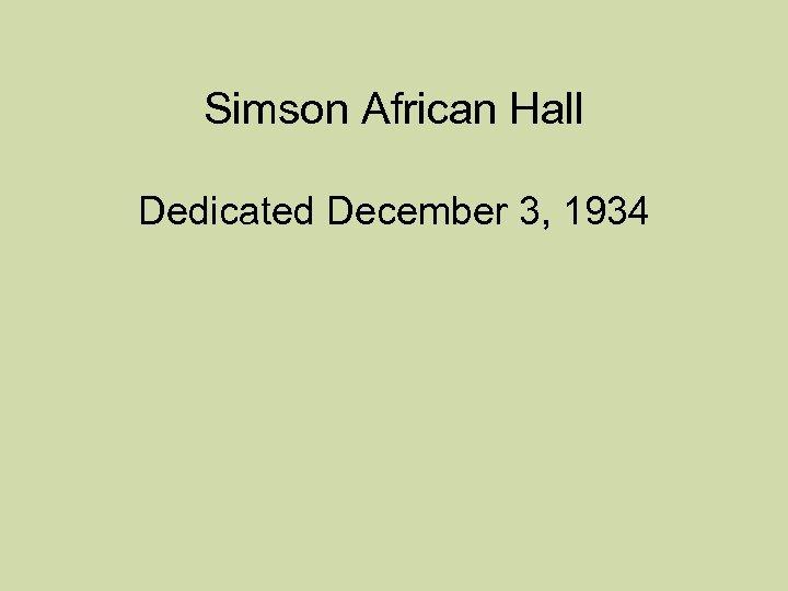 Simson African Hall Dedicated December 3, 1934
