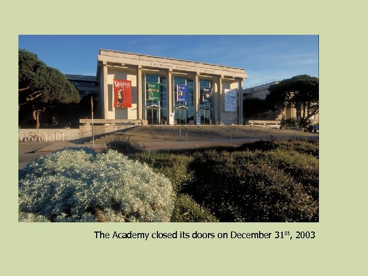 The Academy closed its doors on December 31 st, 2003