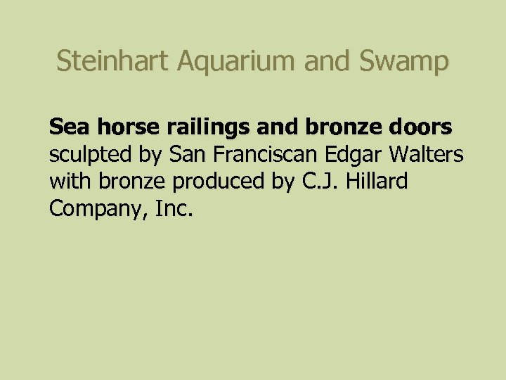 Steinhart Aquarium and Swamp Sea horse railings and bronze doors sculpted by San Franciscan