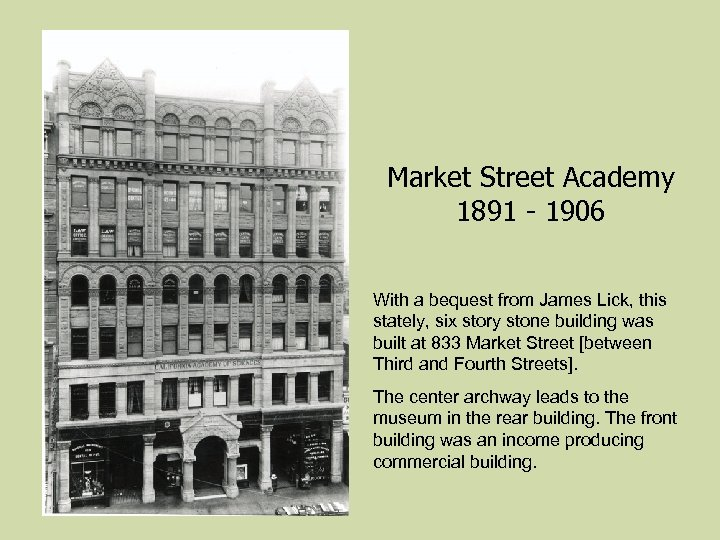 Market Street Academy 1891 - 1906 With a bequest from James Lick, this stately,