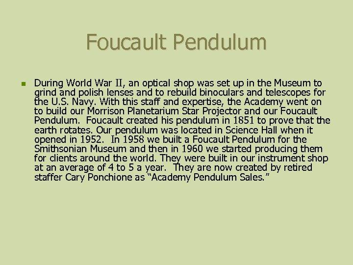 Foucault Pendulum n During World War II, an optical shop was set up in