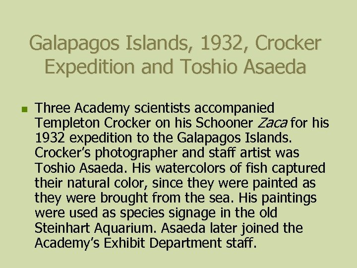 Galapagos Islands, 1932, Crocker Expedition and Toshio Asaeda n Three Academy scientists accompanied Templeton