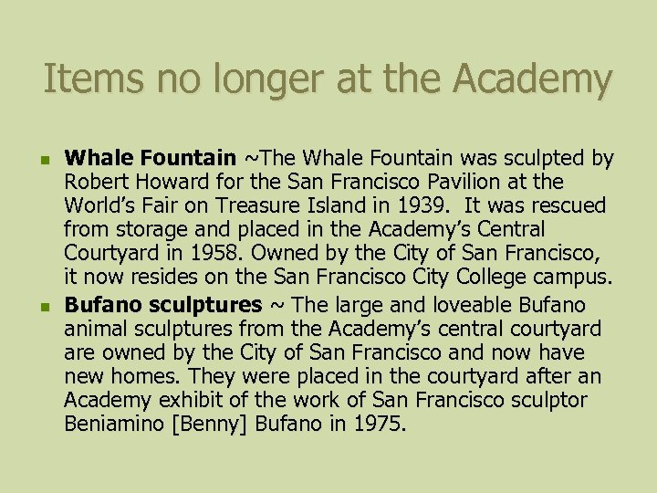 Items no longer at the Academy n n Whale Fountain ~The Whale Fountain was