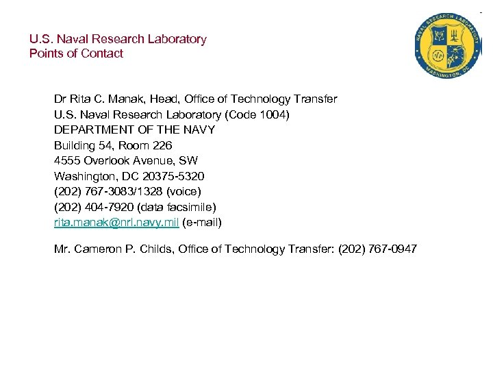 U. S. Naval Research Laboratory Points of Contact Dr Rita C. Manak, Head, Office