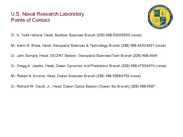 U. S. Naval Research Laboratory Points of Contact Dr. K. Todd Holland, Head, Seafloor