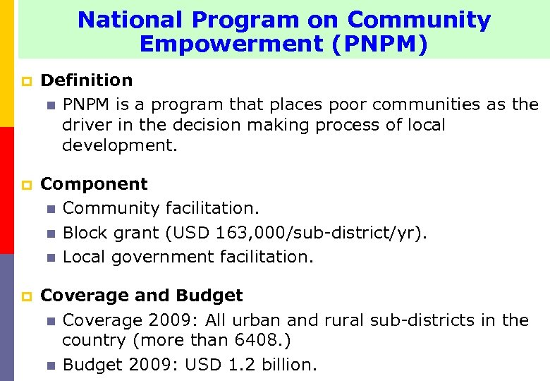 National Program on Community Empowerment (PNPM) p Definition n PNPM is a program that