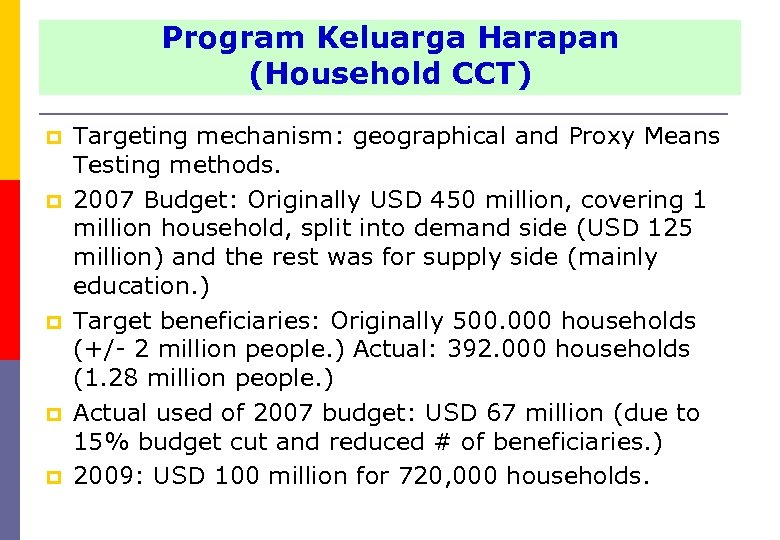 Program Harapan (Household Program Keluarga Harapan CCT) (Household CCT) p p p Targeting mechanism: