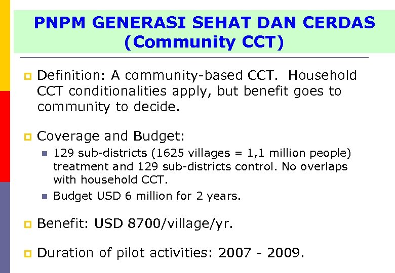 PNPM GENERASI SEHAT DAN CERDAS (Community CCT) p Definition: A community-based CCT. Household CCT