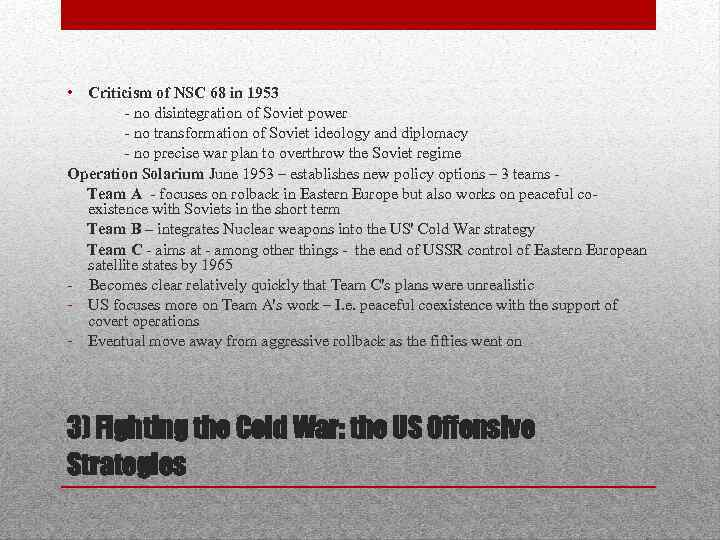 • Criticism of NSC 68 in 1953 - no disintegration of Soviet power