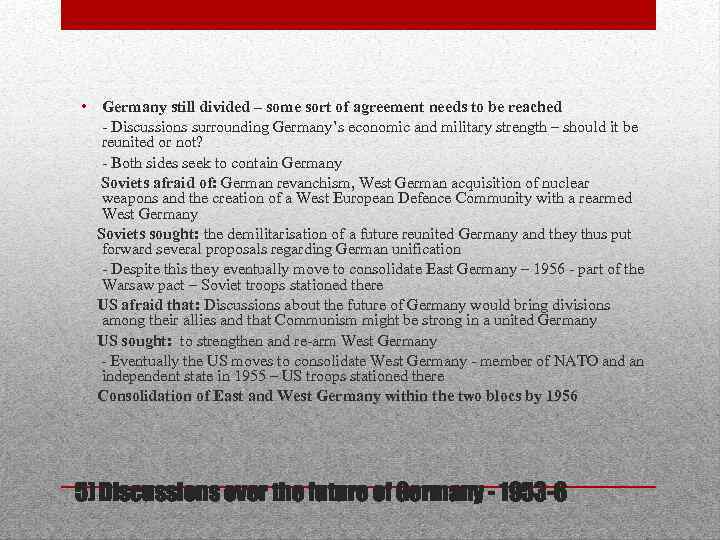 • Germany still divided – some sort of agreement needs to be reached