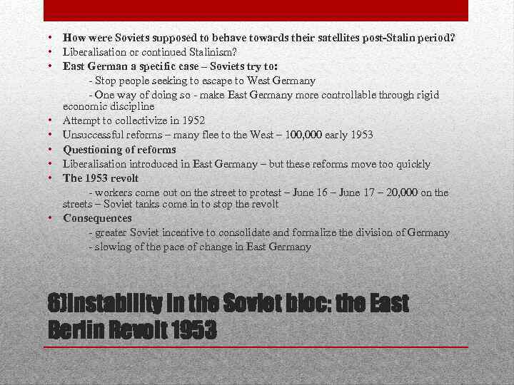 • How were Soviets supposed to behave towards their satellites post-Stalin period? •